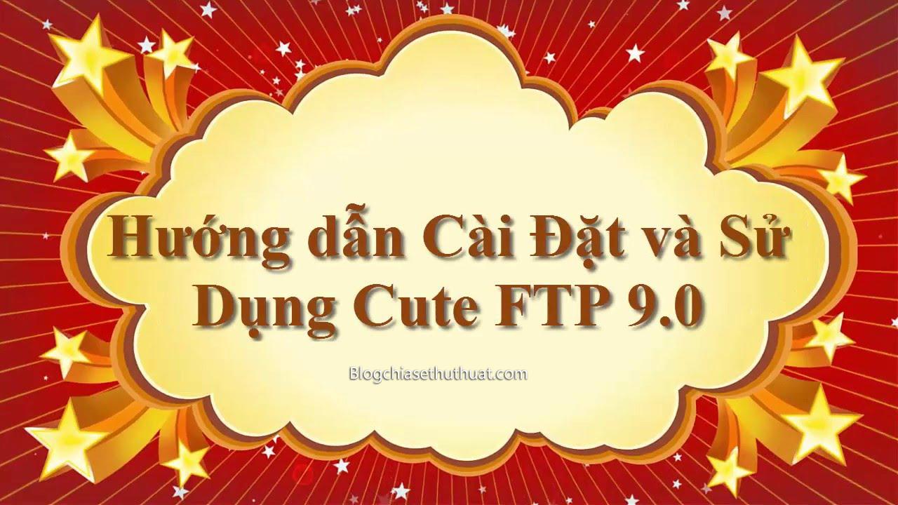 Download CuteFTP 9.0 - Upload file, dữ liệu lên host