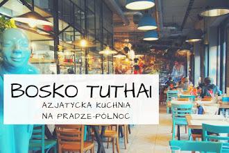 Bosko TuThai: azjatycka kuchnia na Pradze-Północ