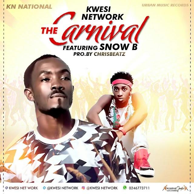 Kwesi Network__The Canival (Dedei Dedeii)(Feat. Snow B)(Produced By ChrisBeatz)