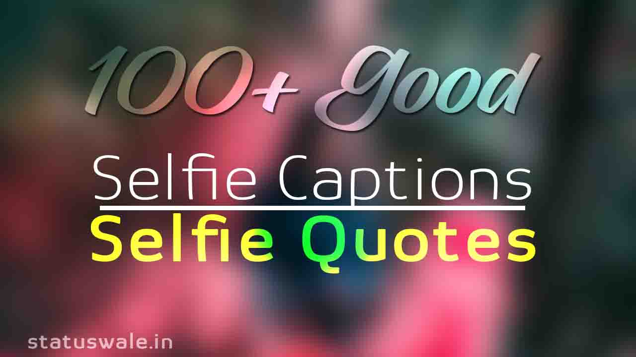 100 Best Cool Instagram Captions Selfie Quotes For Your ...