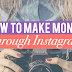 The Ultimate Guide To Make Money on Instagram