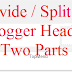 How To Divide / Split Blogger Header Into Two Parts