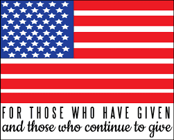 Happy Memorial Day 2016: for those who have given and those who continue to give