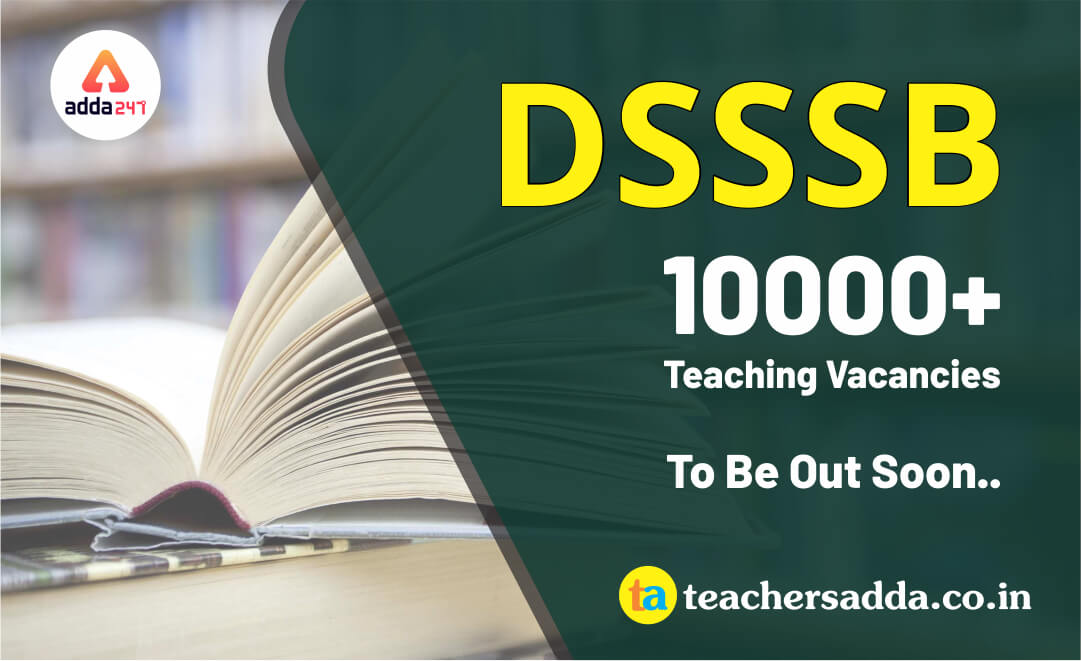 DSSB 2019: 10591 teaching Vacancies will be out Soon..