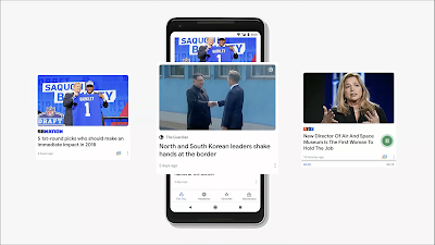 Google News - Google I/O 2018 Main Highlight