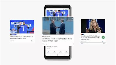 Google News - Google I/O 2018 Main Highlight