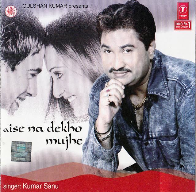 Download Aise Na Dekho Mujhe - Kumar Sanu [2005-MP3-VBR-320Kbps] Review