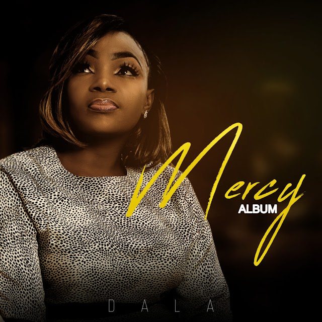 Mercy Album by Dala will be officially out on Sunday 26th May 2019.