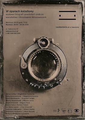 W oparach kolodionu - wystawa fotografii w Galerii Pustej cd.