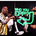 2324Xclusive Update: Download Olamide ft. Wande Coal & Phyno – Who U Epp Mp4
