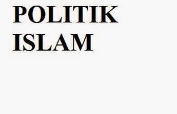 Pengertian Politik dalam Islam menurut para ahli