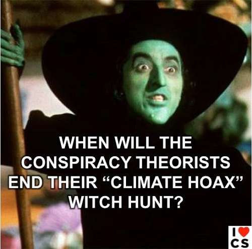 "Poster of the Week - When Will the Conspiracy Theorists End their ""Climate Hoax"" Witch Hunt? (Credit: www.facebook.com/iheartcomsci)"