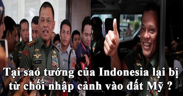 Tại sao tướng của Indonesia lại bị từ chối nhập cảnh vào đất Mỹ ?