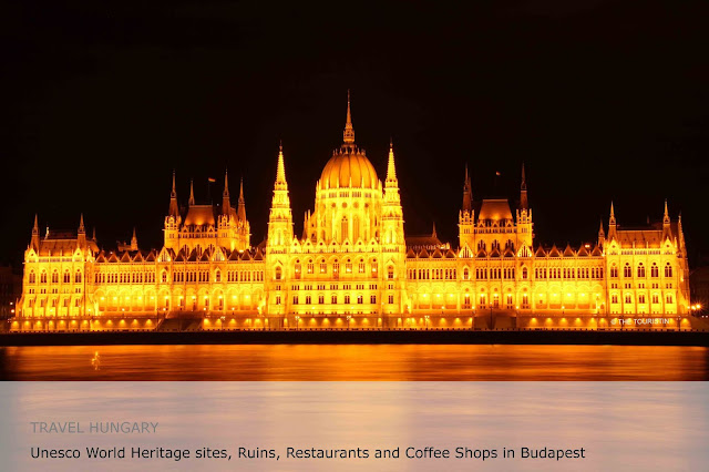 Travel Hungary. Unesco World Heritage sites, Ruins, Restaurants and Coffee Shops in Budapest