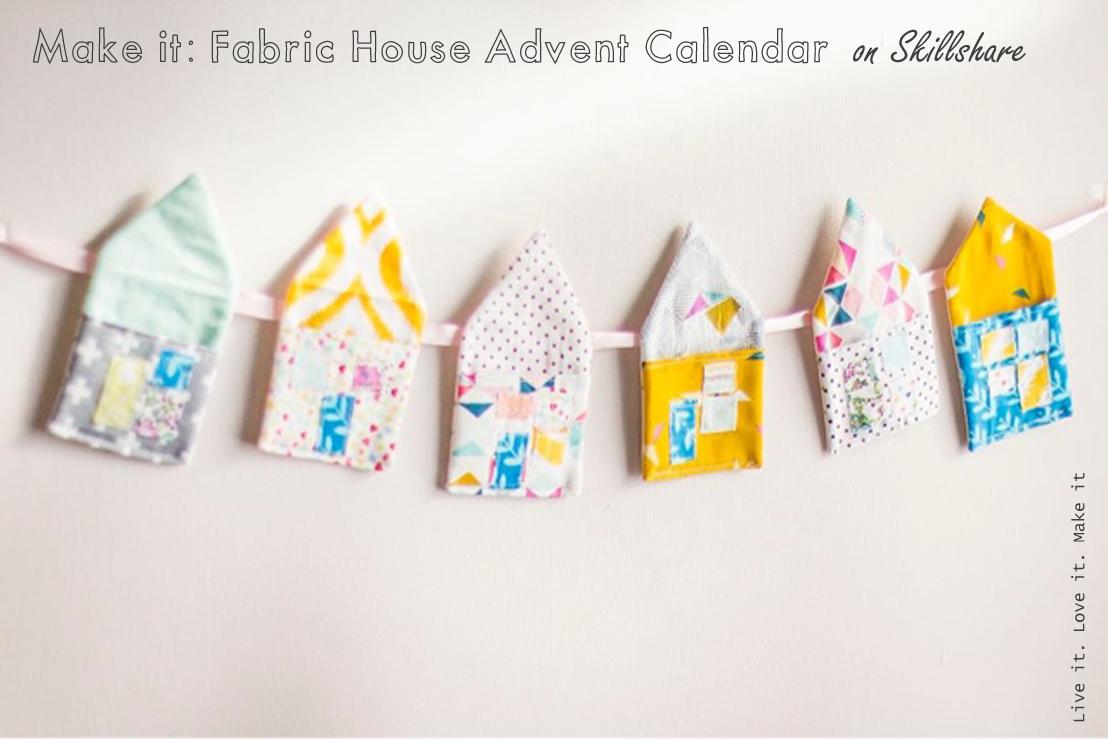 Make it: Fabric House Advent Calendar on Skillshare