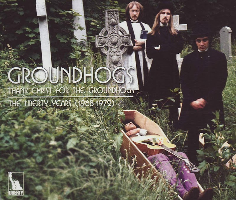 THE GROUNDHOGS - Thanks Christ For The Groundhogs The Liberty Years 1968-1972 | Review