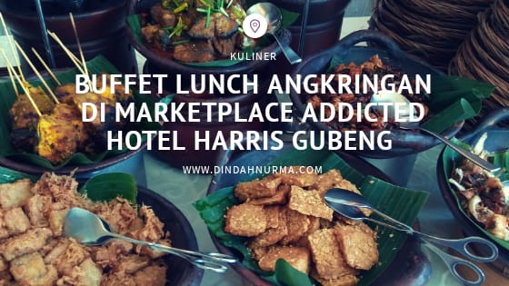 Buffet Lunch Angkringan Di Marketplace Addicted Hotel Harris Gubeng
