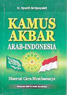 Judul Buku : KAMUS AKBAR ARAB-INDONESIA Disertai Cara Membacanya