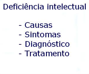 Deficiência intelectual causas sintomas diagnóstico tratamento prevenção riscos complicações