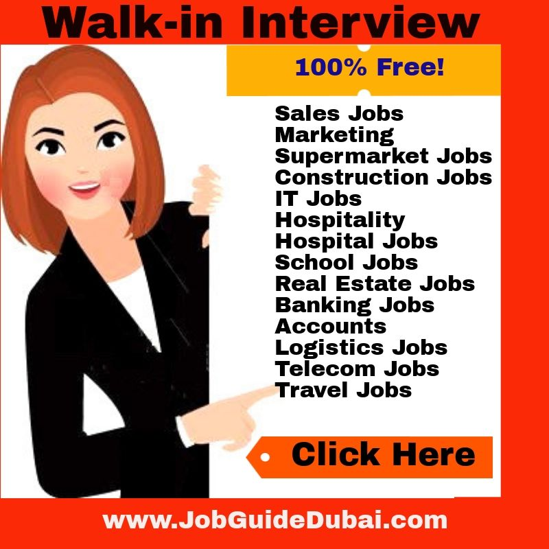 Walk in interview jobs in Dubai UAE | September 2019 (Today