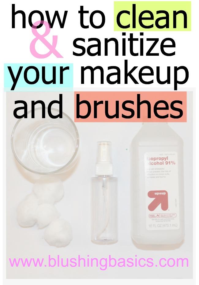 Blushing Basics How To Clean Sanitize Your Makeup Makeup Brushes