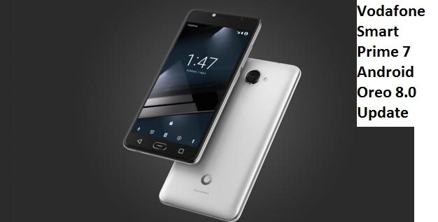 Vodafone Smart Prime 7 Android Oreo 8.0 Update