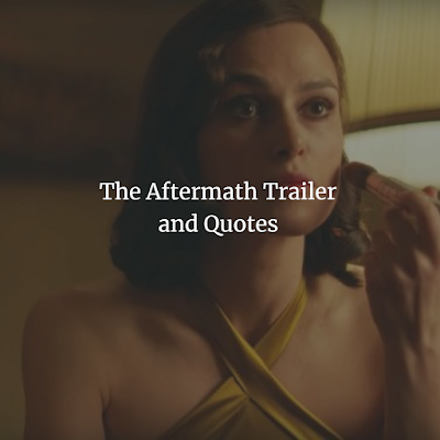 The Aftermath (2019) Movie Quotes and Trailer