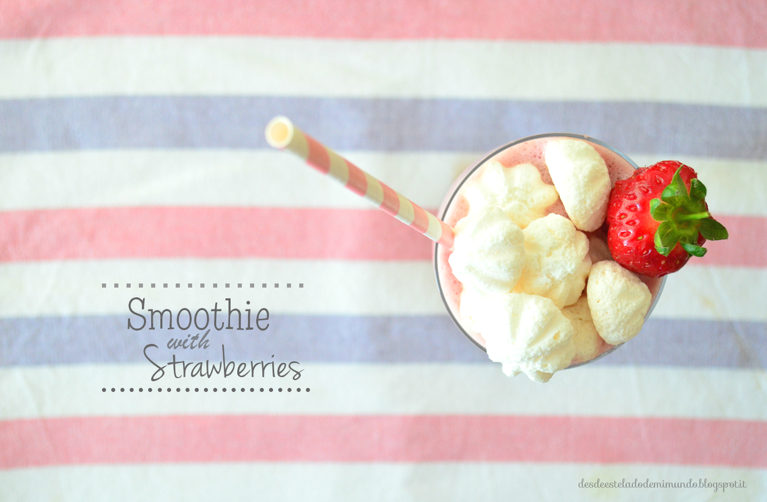 smoothie with strawberries desdeesteladodemimundo.blogspot.it