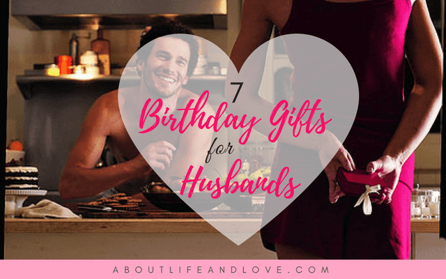 7 Birthday Gifts For Husband To Express Your Emotions Best