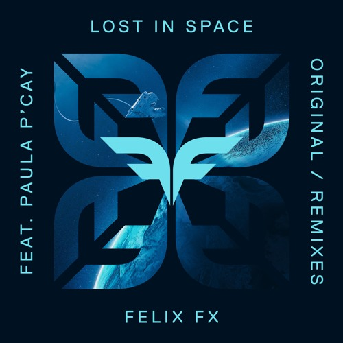 Felix FX Unveils 'Lost In Space' Remix Package Feat. Paula P'Cay