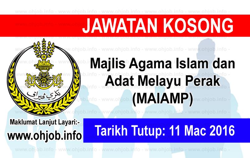 Jawatan Kerja Kosong Majlis Agama Islam dan Adat Melayu Perak (MAIAMP) logo www.ohjob.info mac 2016
