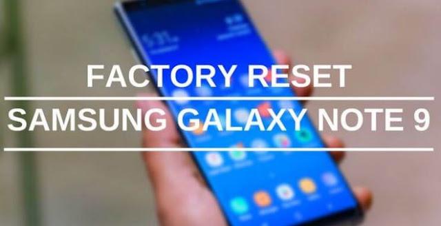 cara factory reset galaxy note 9