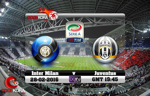 مشاهدة مباراة يوفنتوس وإنتر ميلان اليوم 28-2-2016 في الدوري الإيطالي