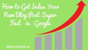 Get Index Your New Blog Post Super Fast in Google