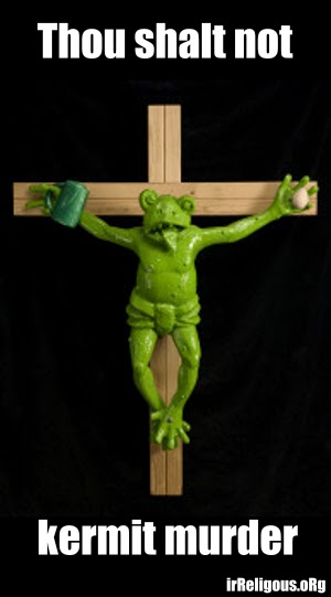 Funny Thou Shalt Not Kermit Murder Cross Frog