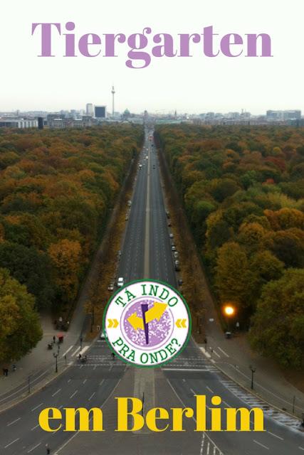 Tudo sobre o principal parque de Berlim, o Tiergarten e o que fazer na região