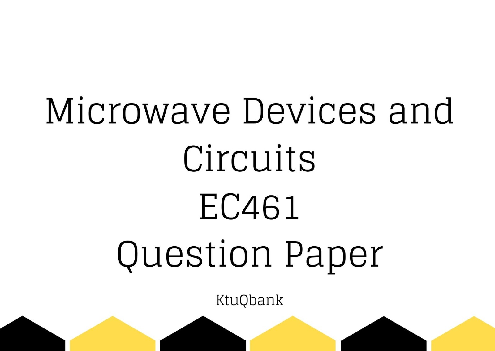 Microwave Devices and Circuits | EC461 | Question Papers (2015 batch)
