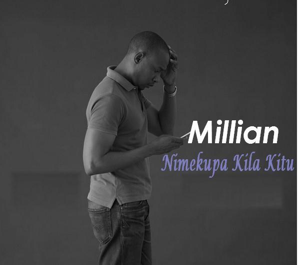 Millian – Nimekupa Kila Kitu ft Steve RnB and Ben Pol