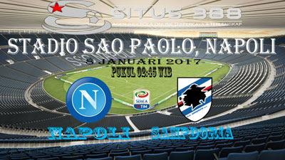 JUDI BOLA DAN CASINO ONLINE - PREDIKSI PERTANDINGAN LIGA ITALIA SERIE A NAPOLI VS SAMPDORIA 8 JANUARI 2017