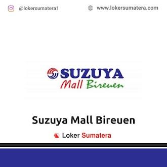 Lowongan Kerja Bireuen: PT Suriatama Mahkota Kencana (Suzuya Mall Biruen) Juni 2021