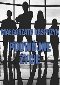 Podwójne życie - Małgorzata Kasprzyk