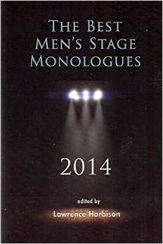 http://www.amazon.com/Best-Mens-Stage-Monologues-2014/dp/1575258870%3FSubscriptionId%3D0ENGV10E9K9QDNSJ5C82%26tag%3Dflatwave-20%26linkCode%3Dxm2%26camp%3D2025%26creative%3D165953%26creativeASIN%3D1575258870
