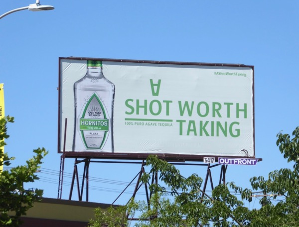Hornitos Tequila shot worth taking billboard