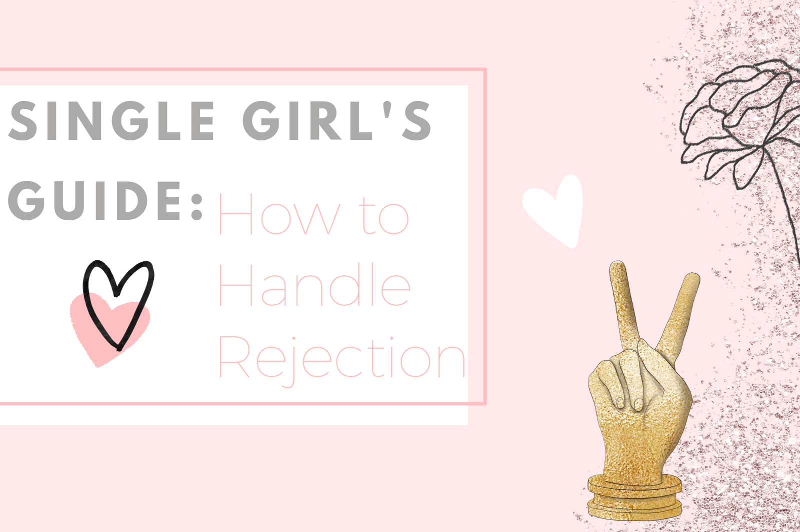 How to Handle Rejection from a Guy!   she bold