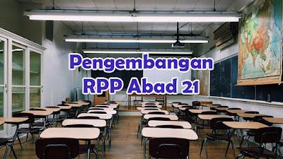 Langkah-langkah Pengembangan RPP Abad 21