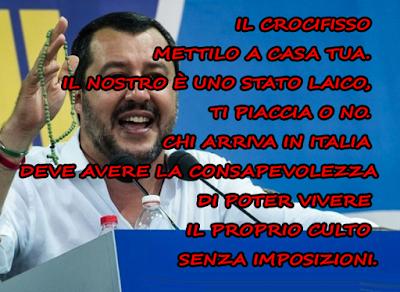 Il crocifisso mettilo a casa tua. Il nostro è uno Stato laico, ti piaccia o no. Chi arriva in Italia deve avere la consapevolezza di poter vivere il proprio culto senza imposizioni.