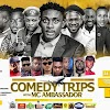 Comedy Trips with Mc Ambassador
