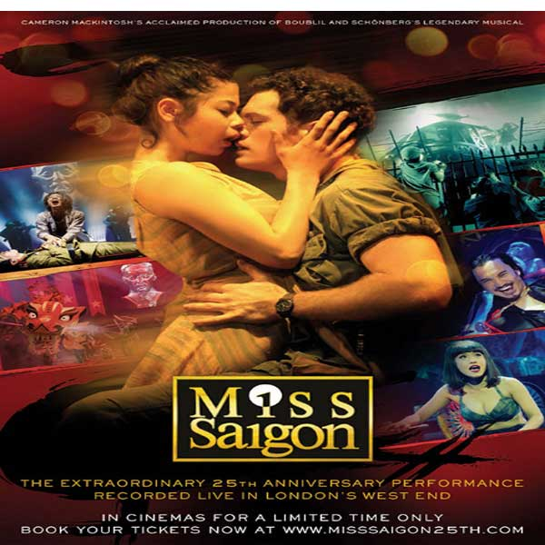 Miss Saigon: 25th Anniversary, Miss Saigon: 25th Anniversary Synopsis, Miss Saigon: 25th Anniversary Trailer, Miss Saigon: 25th Anniversary Review