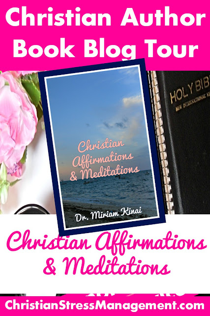 Christian Author Book Blog Tour: Christian Affirmations and Meditations