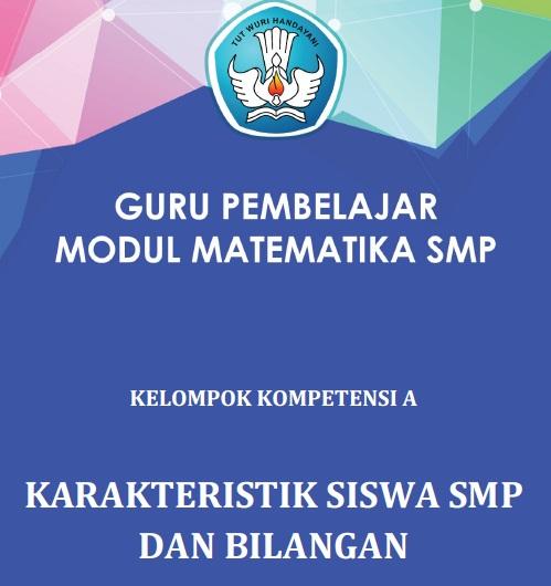 Download Modul Guru Pembelajar Matematika SMP KK-A Karakteristik Siswa SMP dan Bilangan